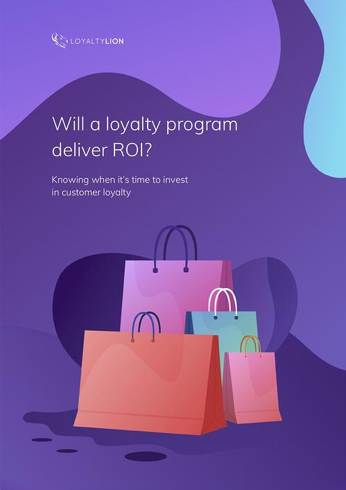 Will a loyalty program deliver ROI